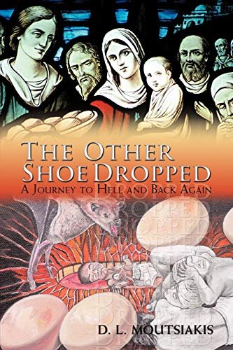 9781426934568: The Other Shoe Dropped: A Journey to Hell and Back Again