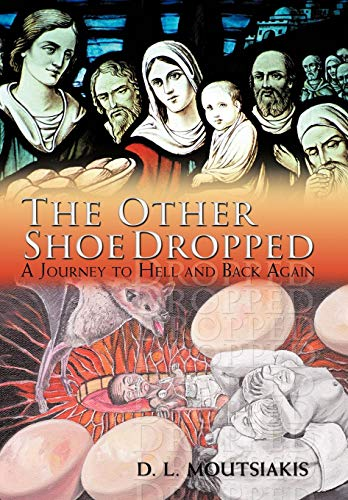 9781426934575: The Other Shoe Dropped: A Journey to Hell and Back Again