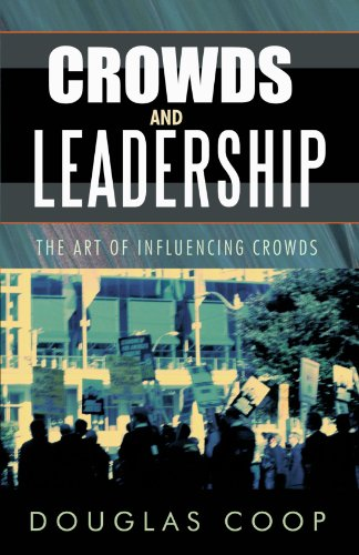 9781426936463: Crowds and Leadership: The Art of Influencing Crowds