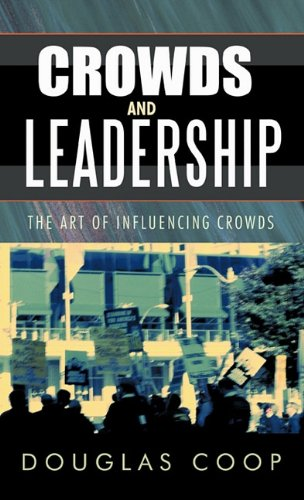 9781426936470: Crowds and Leadership: The Art of Influencing Crowds