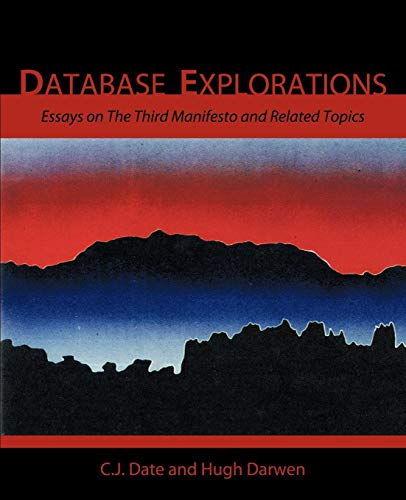 9781426937231: Database Explorations: Essays on The Third Manifesto and related topics