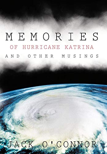 Memories of Hurricane Katrina and Other Musings (1426937288) by Jack O'Connor