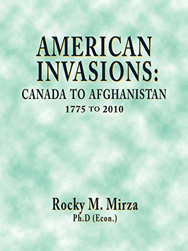 9781426938481: American Invasions: Canada to Afghanistan, 1775 to 2010