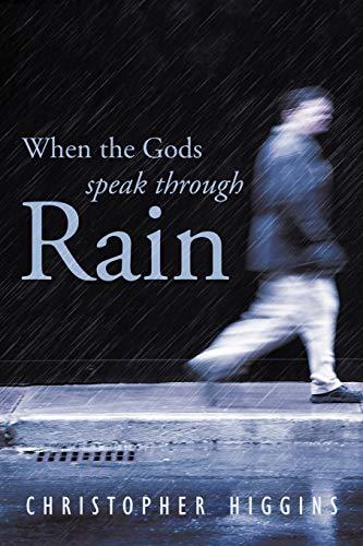 9781426938504: When the Gods Speak through Rain