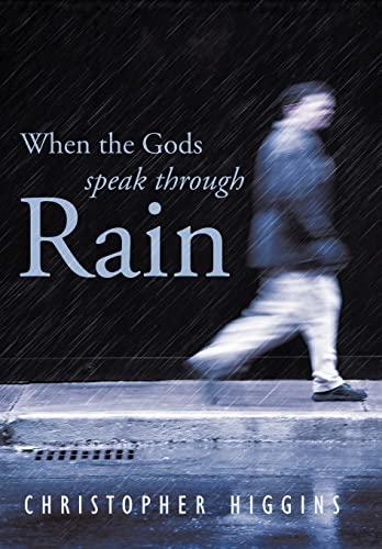 9781426938511: When the Gods Speak Through Rain