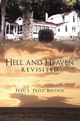 Hell and Heaven Revisited: Fred S. Fritz Bertsch