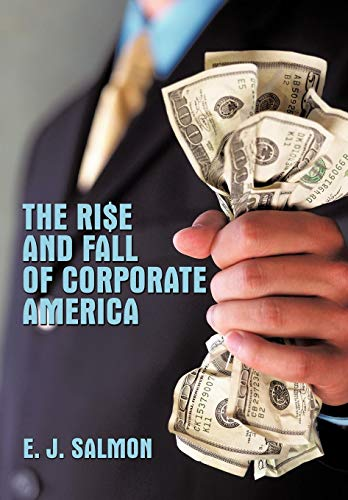 The Rise and Fall of Corporate America: E. J. Salmon