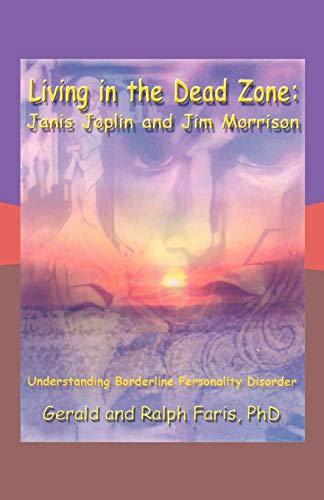9781426942969: Living in the Dead Zone: Janis Joplin and Jim Morrison: Understanding Borderline Personality Disorder