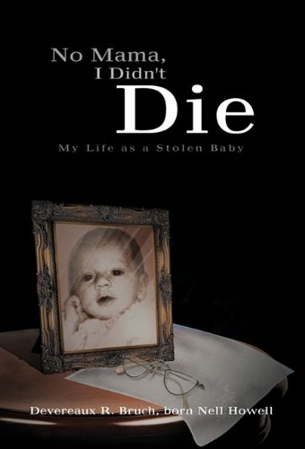 9781426943683: No Mama, I Didn't Die: My Life as a Stolen Baby