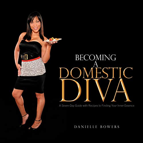 9781426943706: Becoming a Domestic Diva: A Seven-Day Guide with Recipes to Finding Your Inner Essence