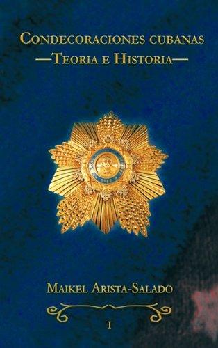 9781426944284: Condecoraciones cubanas: Teoría e Historia (Spanish Edition)