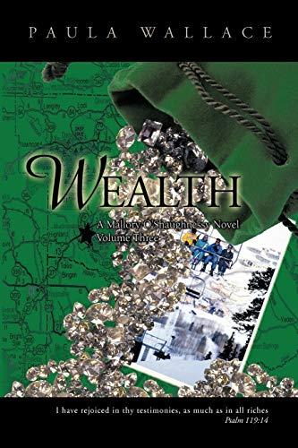 Wealth: A Mallory OShaughnessy Novel: Volume Three: Paula Rae Wallace