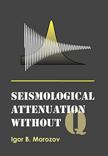 9781426945267: Seismological Attenuation Without Q