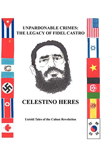 9781426945595: Unpardonable Crimes: The Legacy of Fidel Castro: Untold Tales of the Cuban Revolution