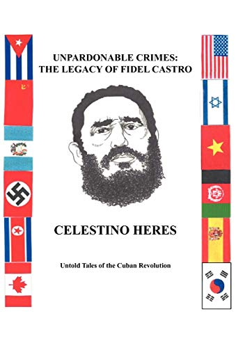 9781426945601: Unpardonable Crimes: The Legacy of Fidel Castro: Untold Tales of the Cuban Revolution