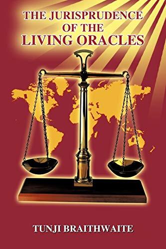 The Jurisprudence of the Living Oracles: Tunji Braithwaite