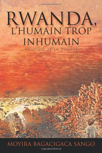 9781426946448: RWANDA, L'HUMAIN TROP INHUMAIN: Autopsie de la société (French Edition)