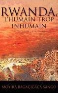 9781426946455: RWANDA, L'HUMAIN TROP INHUMAIN: Autopsie de la société (French Edition)