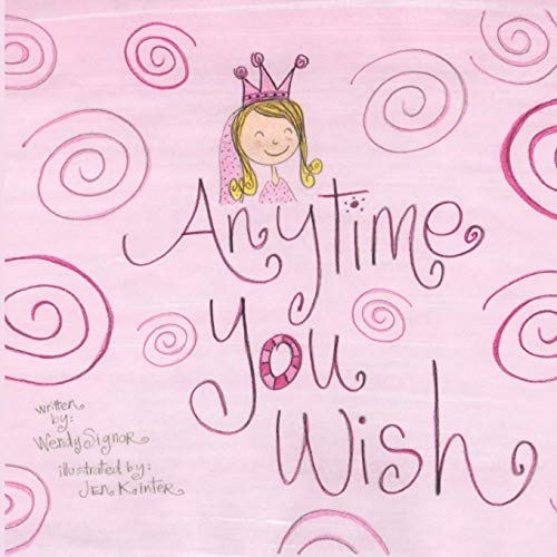Anytime You Wish: Wendy Signor