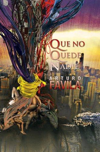 Que No Quede Nadie: ARTURO FAVILA