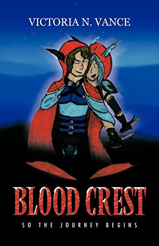 Blood Crest So the Journey Begins: Victoria N. Vance
