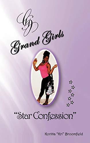 Grand Girls: A Star Confession: Koritta Kri Broomfield