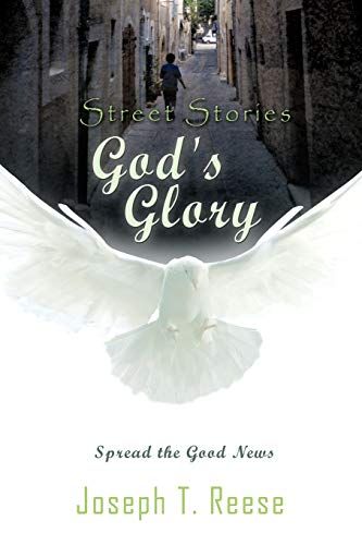 Street Stories Gods Glory Spread the Good News: Joseph T. Reese
