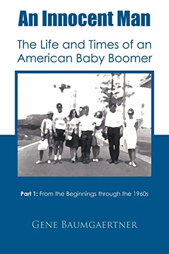 9781426951312: An Innocent Man the Life and Times of an American Baby Boomer: Part 1 from the Beginnings Through the 1960s