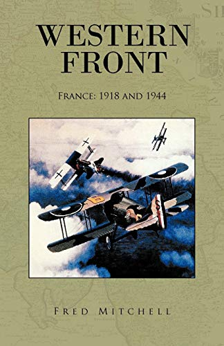 Western Front: France: 1918 and 1944 (1426951809) by Fred Mitchell