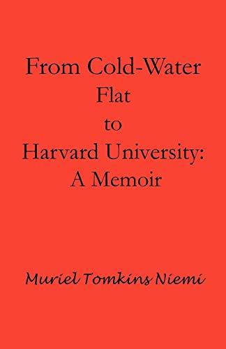 From Cold-Water Flat to Harvard University: A Memoir: Muriel Tomkins Niemi