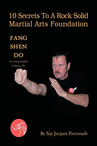 9781426952883: 10 Secrets to a Rock Solid Martial Arts Foundation: Fang Shen Do Training Guide Volume #1