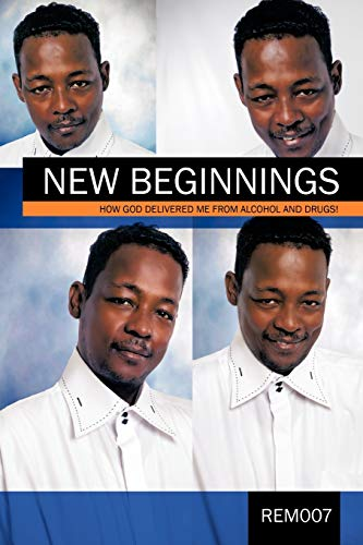 9781426952982: New Beginnings: How God Delivered Me from Alcohol and Drugs!