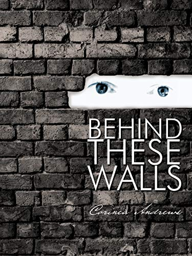 9781426953248: Behind These Walls