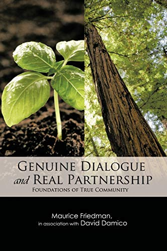 Genuine Dialogue and Real Partnership: Foundations of True Community: Friedman, Maurice