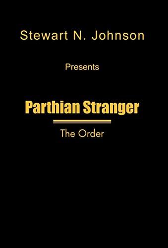 Parthian Stranger: The Order: Stewart N. Johnson