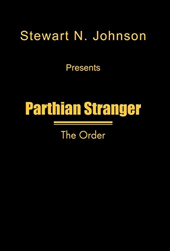 Parthian Stranger: The Order: Stewart N. Johnson
