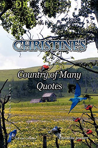 Christines Country of Many Quotes: Open Randomly for Fun and Guidance: Christine Joubert