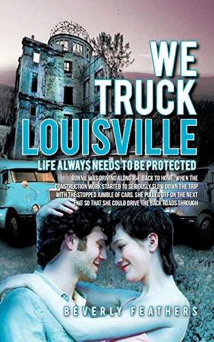 9781426955679: We Truck Louisville: Life Always Needs to be Protected