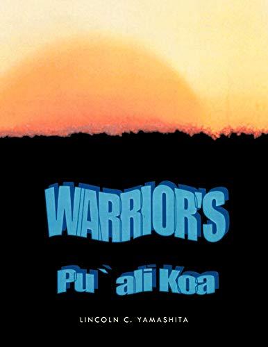 Warriors: Pu' Ali Koa: Lincoln C. Yamashita