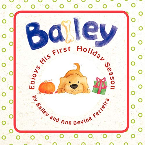 Bailey Enjoys His First Holiday Season: Bailey and Ann Devine Ferreira