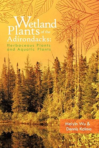 9781426958434: Wetland Plants of the Adirondacks: Herbaceous Plants and Aquatic Plants
