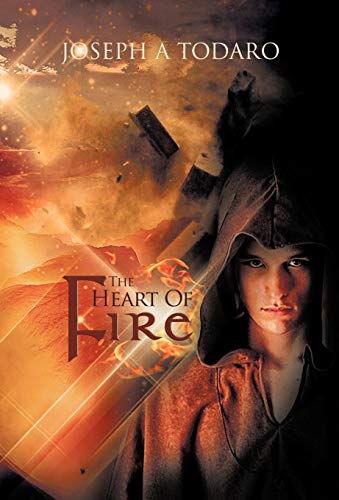 The Heart of Fire: Joseph A. Todaro