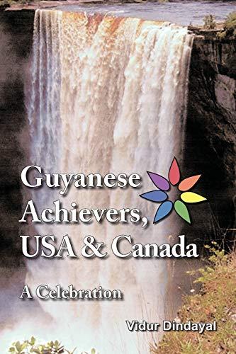 Guyanese Achievers USA & Canada: A Celebration: Dindayal, Vidur