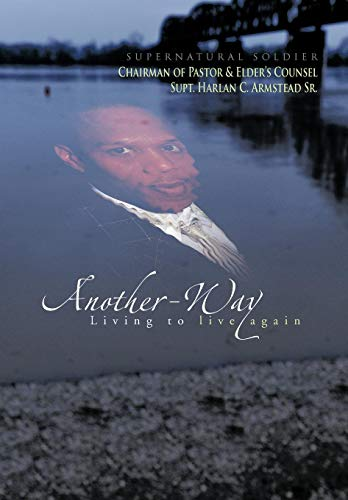 Another-Way: Living to live again: Supernatural Soldier