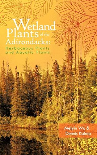9781426960628: Wetland Plants of the Adirondacks: Herbaceous Plants and Aquatic Plants