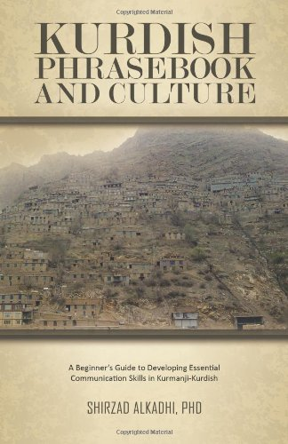 KURDISH PHRASEBOOK AND CULTURE: A Beginner's Guide: ALKADHI PHD, SHIRZAD