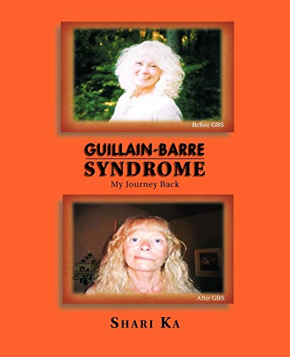Guillain-Barre Syndrome: My Journey Back: Ka, Shari