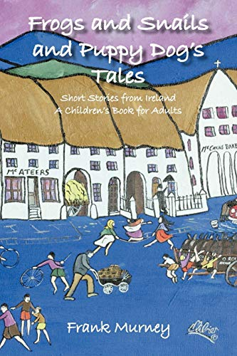 9781426961366: Frogs and Snails and Puppy Dog's Tales: Short Stories from Ireland A Children's Book for Adults