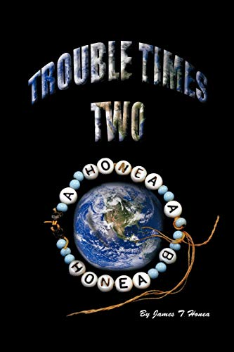 Trouble Times Two: James T. Honea