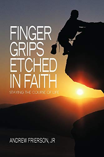 9781426963438: Finger Grips Etched in Faith: Staying the Course of Life